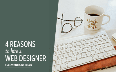 4 Reasons To Hire a Website Designer